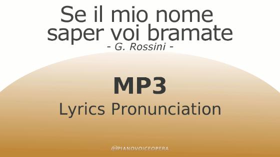 Se il mio nome saper voi bramate Lyrics Pronunciation